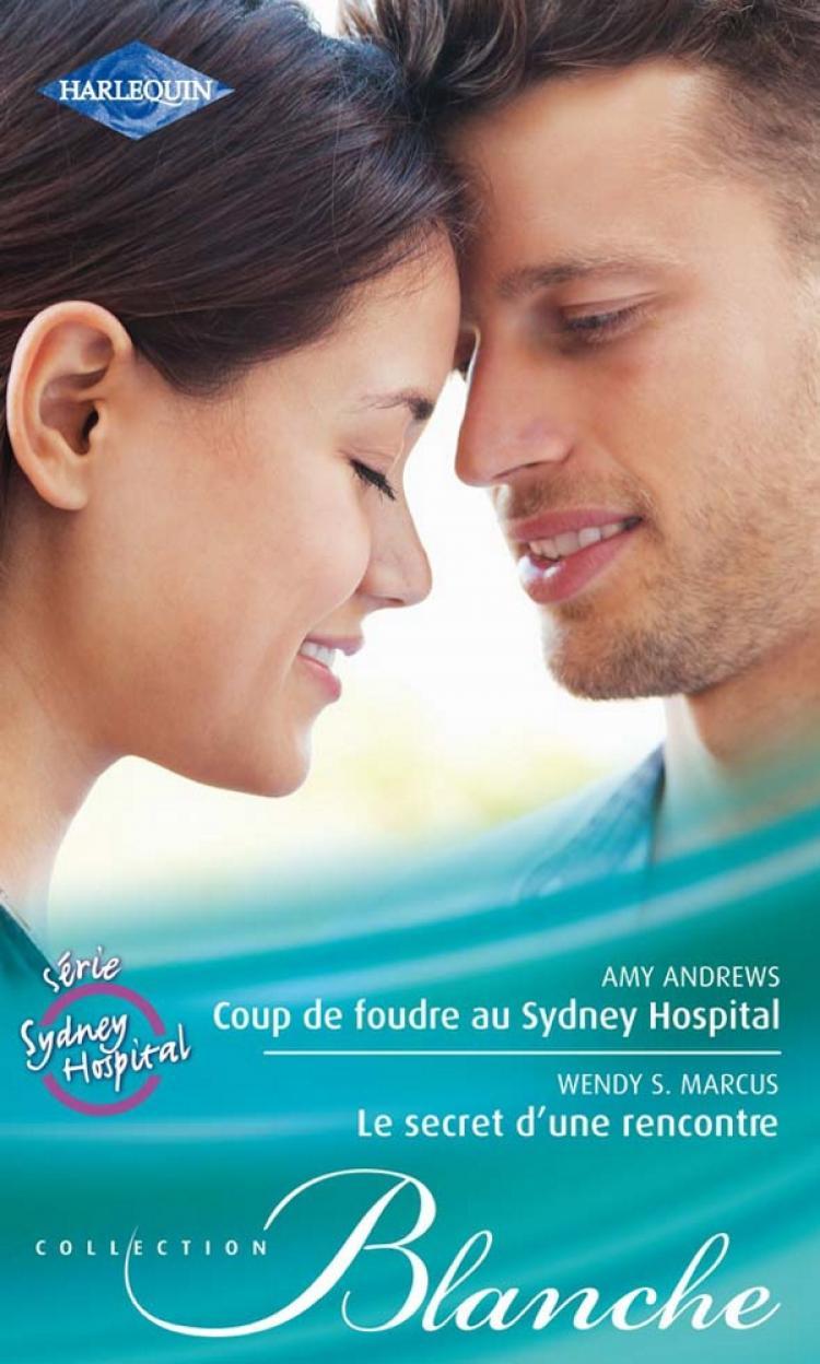 Coup de foudre au sydney hospital le secret d 39 une rencontre harlequin - Le bon coup site de rencontre ...