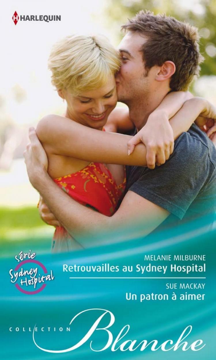 Sydney Hospital - Tome 5 : Retrouvailles au Sydney Hospital de Melanie Milburne / Un patron à aimer de Sue Mackay 9782280245678