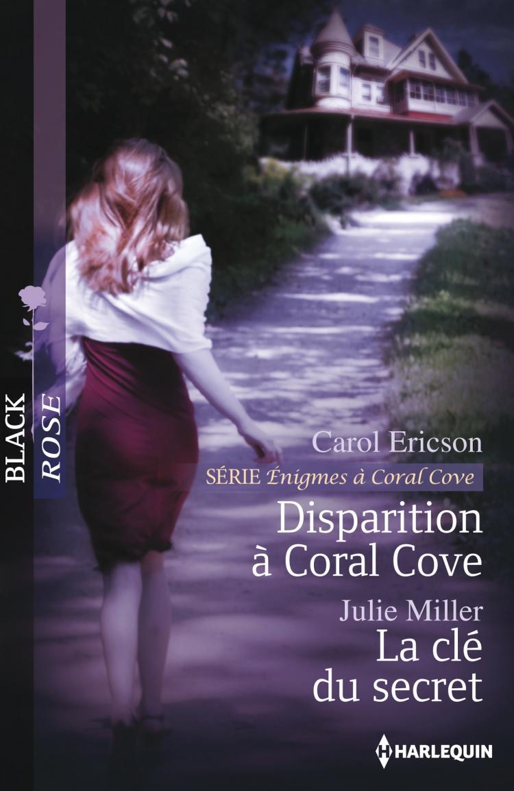 Disparition à Coral Cove (Enigmes à Coral Cove - 3) de Carol Ericson / La clé du secret de Julie Miller 9782280280662