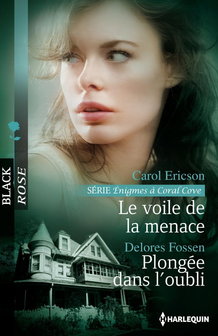 Le voile de la menace (Enigmes à Coral Cove - 4) de Carol Ericson / Plongée dans l'oubli de Dolores Fossen 9782280280716