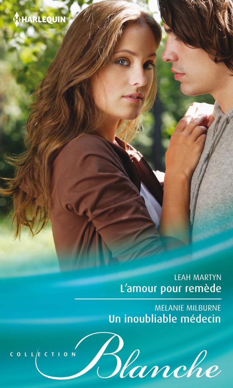 L Amour Pour Remede Un Inoubliable Medecin Harlequin