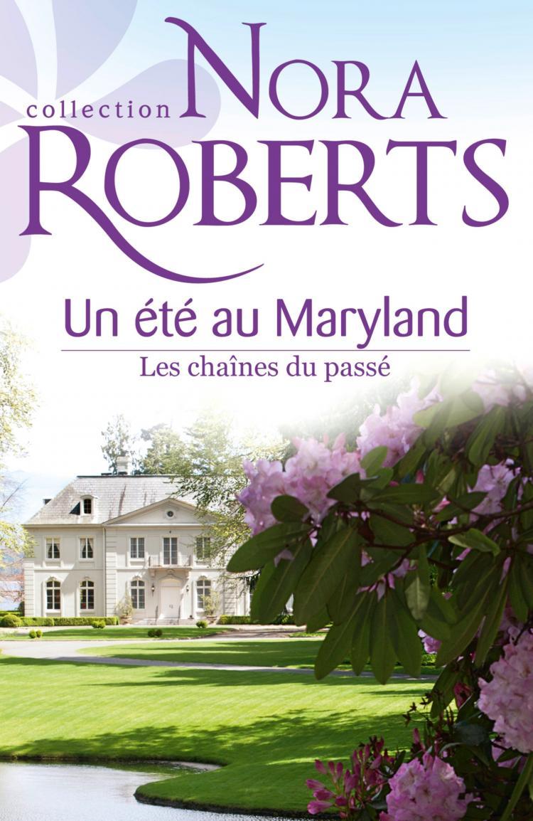 Un été au Maryland (Le destin des MacKade) - Tome 3 : Les chaînes du passé de Nora Roberts 9782280284868-1366059384