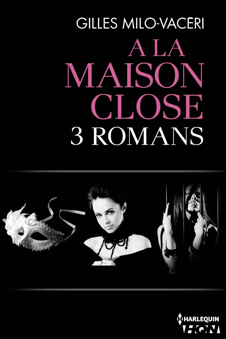 trilogie a la maison close harlequin