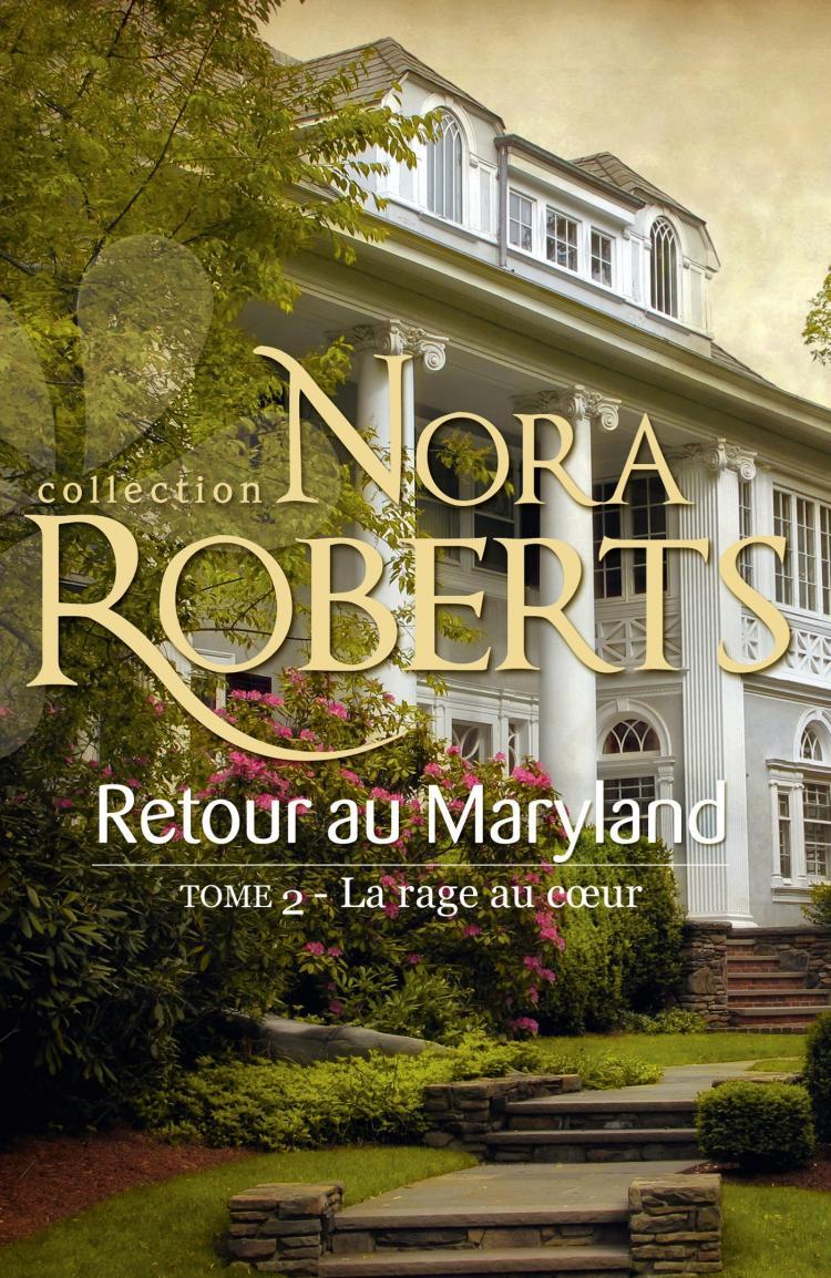 Un été au Maryland (Le destin des MacKade) - Tome 2 : La rage au cœur de Nora Roberts 9782280305044-1366816992