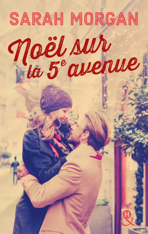 Coup de foudre à Manhattan - Tome 3 : Noël sur la 5e avenue de Sarah Morgan 9782280365079