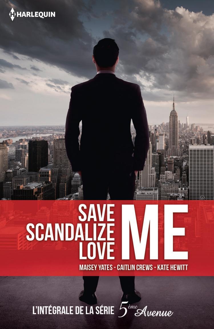 """L'intégrale de la série """"5e Avenue"""" (Save me / Scandalize me / Love me) - Kate Hewitt / Maisey Yates / Caitlin Crews 9782280370196"""