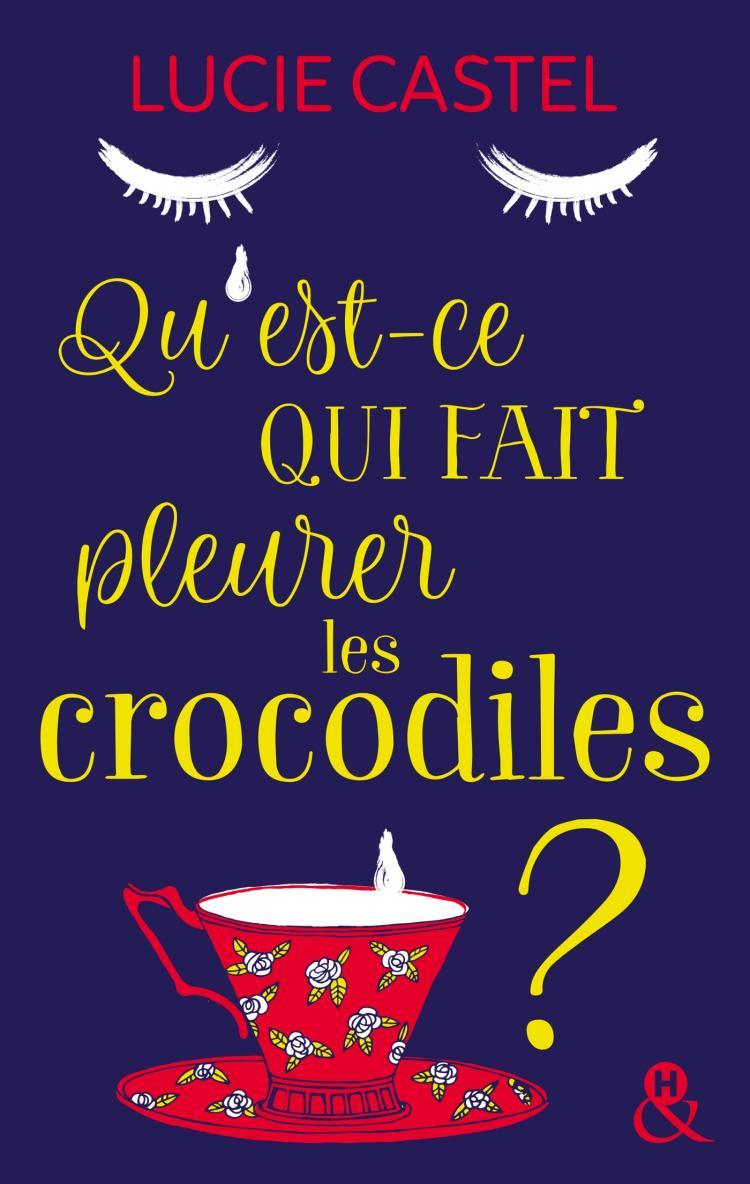 Lucie Castel - Qu'est-ce qui fait pleurer les crocodiles