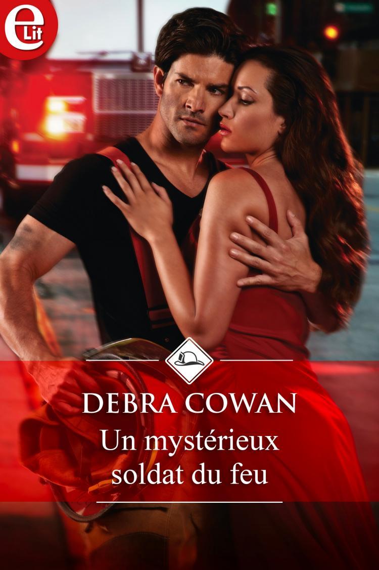 Un mystérieux soldat du feu de Debra Cowan  9782280411479