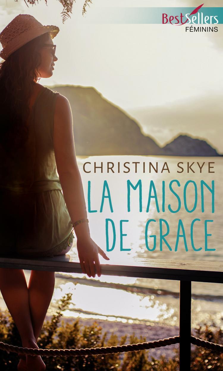 skye -  Harbor House Café - Tome 1 : La maison de Grace de Christina Skye 9782280432450