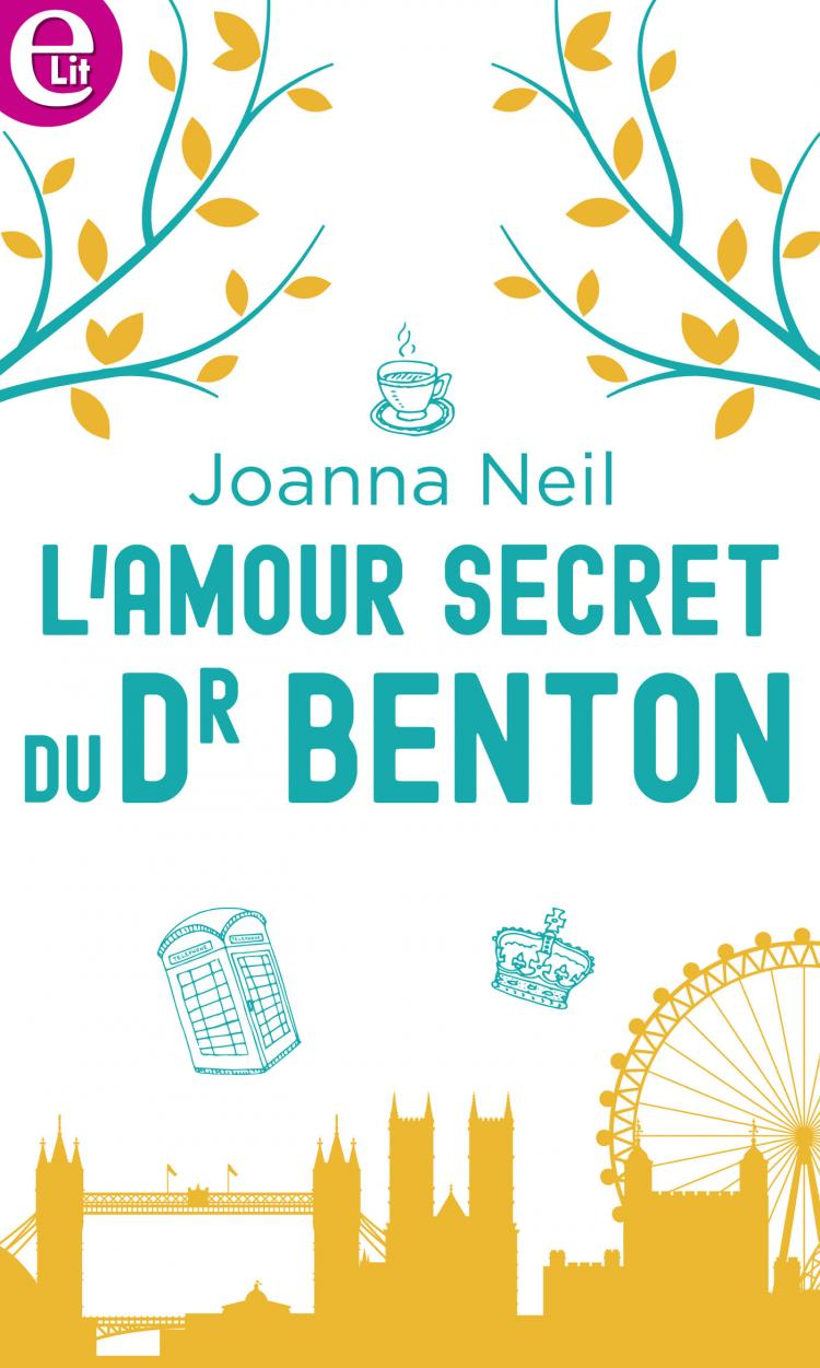 L'amour secret du Dr Benton de Joanna Neil 9782280442657