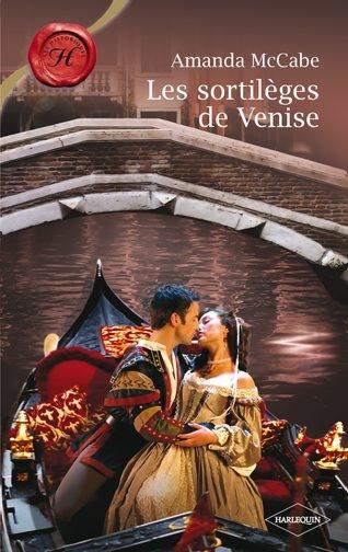 mccabe - Renaisance Trilogy - Tome 1 : Les sortilèges de Venise d'Amanda McCabe 9782280809269